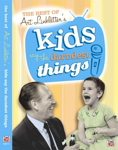 The Best of Art Linkletter's Kids Say the Darndest Things, vol 1. -