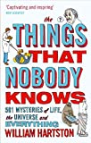 The Things That Nobody Knows, William Roland Hartston, 0857896229