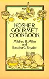 Kosher Gourmet Cookbook, Mildred B. Miller and Bascha G. Snyder, 0486281558