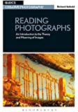 Reading Photographs: An Introduction to the Theory and Meaning of Images