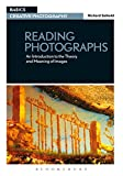Reading Photographs : An Introduction to the Theory and Meaning of Images, Salkeld, Richard, 2940411891