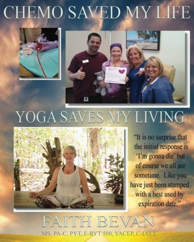 Chemo Saved My Life  Yoga Saves My LIVING: Healing the Mind & Body Through Injury and/or Chronic Disease (Life Yoga Saved How My)
