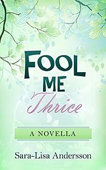 Fool Me Thrice: A Novella by [Andersson, Sara-Lisa]