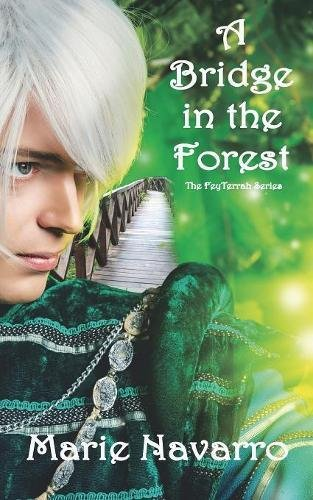 A Bridge in the Forest (The FeyTerrah Series)