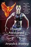 Phoenix Awakened (The Immortal Choice Series) (Volume 2)