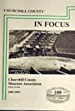 img - for Churchill County Nevada In Focus (Journal of the Churchill Co. Museum Assn, Vol. 16 No.1) book / textbook / text book