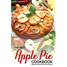 The Best Apple Pie Cookbook: Amazing and Creative Apple Pie Recipes