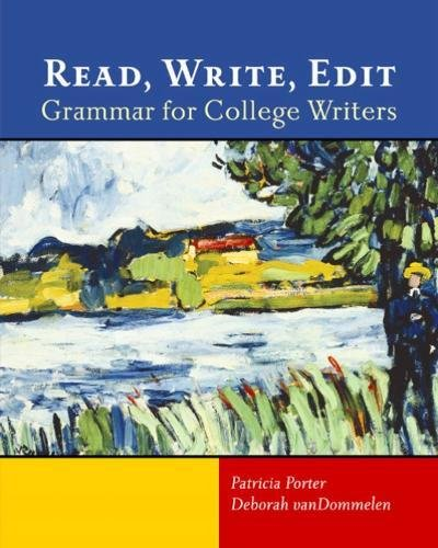 Read, Write, Edit: Grammar for College Writers