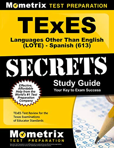 TExES Languages Other Than English (LOTE) - Spanish (613) Secrets Study Guide: TExES Test Review for the Texas Examinati