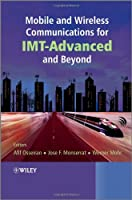 Mobile and Wireless Communications for IMT-Advanced and Beyond Front Cover