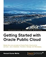 Getting Started with Oracle Public Cloud Front Cover