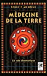 Médecine de la Terre : La Voie chamanique par Kenneth Meadows