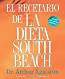 El Recetario de La Dieta South Beach: More than 200 Delicious Recipes That Fit the Nation's Top Diet (The South Beach Diet) (Spanish Edition)