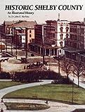 Historic Shelby County, John E. Harkins, 1893619869