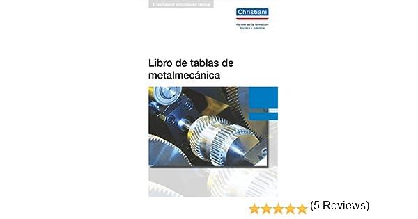 Libro de tablas de metalmecánica: Amazon.es: Kruft, Alfred ...