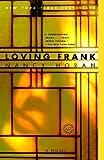 Loving Frank: A Novel [Paperback] [2008] (Author) Nancy Horan