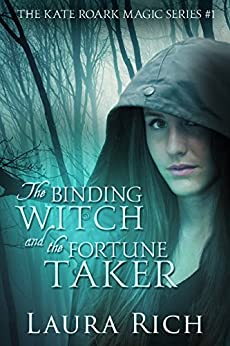The Binding Witch and the Fortune Taker: The Kate Roark Magic Series #1 by [Rich, Laura]