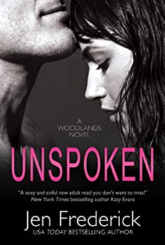 Unspoken (with Bonus Content) (The Woodlands Book 2) by [Frederick, Jen]