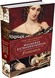 Mulheres Extraordinárias: As Criadoras e a Criatura
