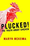 img - for Plucked!: The Truth About Chicken book / textbook / text book