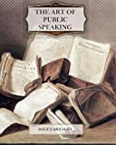 The Art of Public Speaking, Dale Carnagey, 1466340312