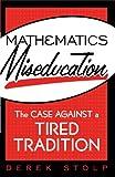 """Mathematics Miseducation - The Case Against a Tired Tradition"" av Derek Stolp"