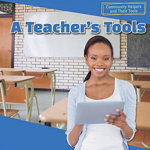 (A Teacher's Tools (Community Helpers and Their Tools))