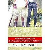 Mariés et après?: But et puissance de l'amour et du mariage (French Edition)