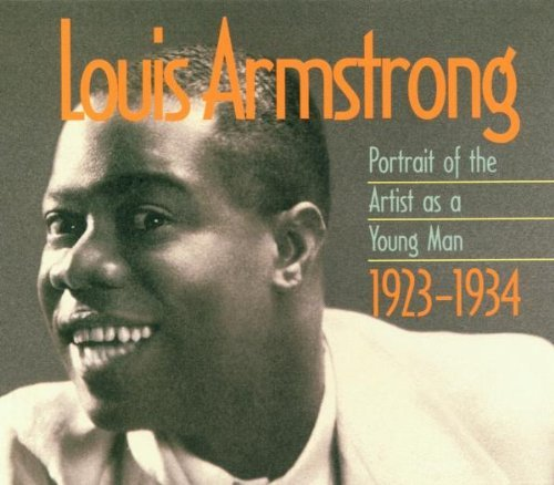 Louis Armstrong: Portrait Of The Artist As A Young Man 1923-1934 by Louis Armstrong (2001-11-26)