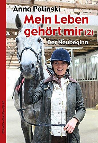 Mein Leben gehört mir (2): Der Neubeginn (German Edition)