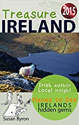 Ireland's Hidden Gems - Places To See 2015: Treasure Ireland Travel Guide Series - Book 3