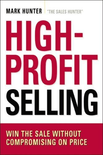 High-Profit Selling: Win the Sale Without Compromising on Price pdf epub