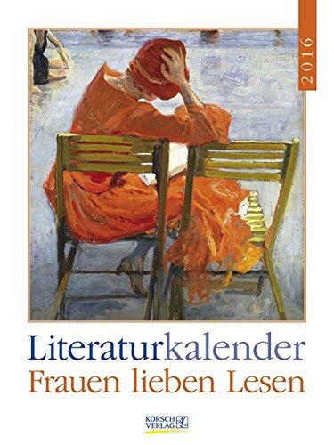 Frauen lieben Lesen 2016: Literatur-Wochenkalender