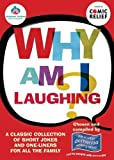 img - for Why Am I Laughing?: A Classic Collection of Short Jokes and One-Liners for All the Family. Chosen and Compiled by Members of the Scottish Dementia Working Group, Alzheimer's Scotland book / textbook / text book