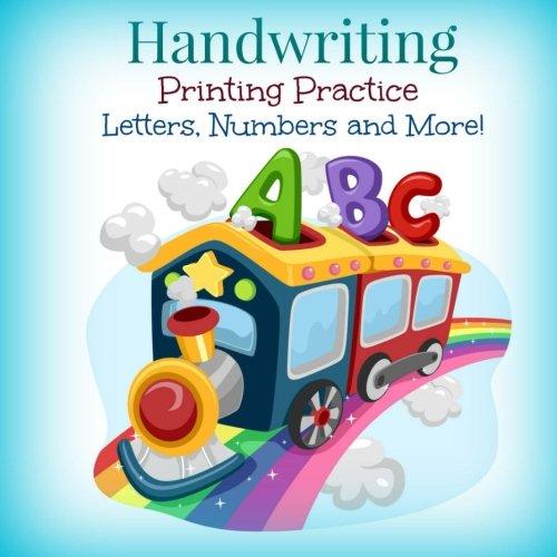 Handwriting Printing Practice: Preschool and Up: Letters, Numbers and More! (Simple Printing Practice Books-Tracing Numbers and Letters-Kindergarten and Preschool) (Volume 30)