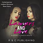 Lawyers and Love: Keeping It Under Wraps | R and C Publishing