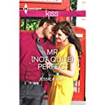 Mr. (Not Quite) Perfect | Jessica Hart