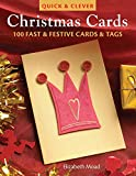Quick & Clever Christmas Cards: 100 Fast and Festive Cards and Tags