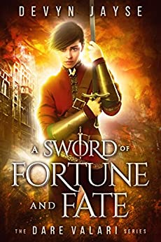 A Sword of Fortune and Fate: Dare Valari Book 1 by [Jayse, Devyn]