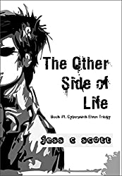 The Other Side of Life (Cyberpunk Elven Trilogy Book 1)