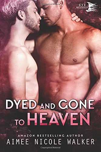 Dyed and Gone to Heaven (Curl Up and Dye Mysteries, #3) (Volume 3)