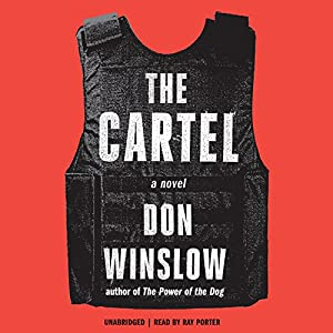 The Cartel Audiobook by Don Winslow Narrated by Ray Porter