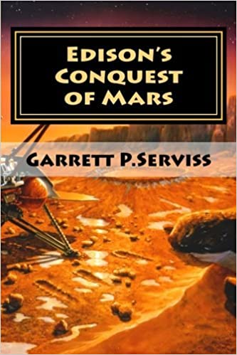 Edison's Conquest of Mars by Garrett P Serviss (2016-04-19)
