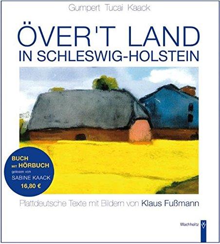Över't Land in Schleswig-Holstein: Plattdeutsche Texte