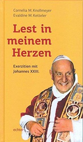Lest in meinem Herzen: Exerzitien mit Johannes XXIII