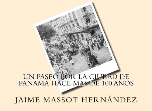 Download Un paseo por la ciudad de Panamá hace mas de 100 años (Spanish Edition) ebook