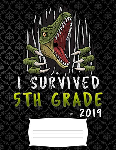i survived 5th grade 2019: Funny graduation T-Rex dinosaurs college ruled composition notebook for graduation / back to school 8.5x11]()