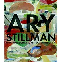 Ary Stillman: From Impressionism to Abstract Expressionism