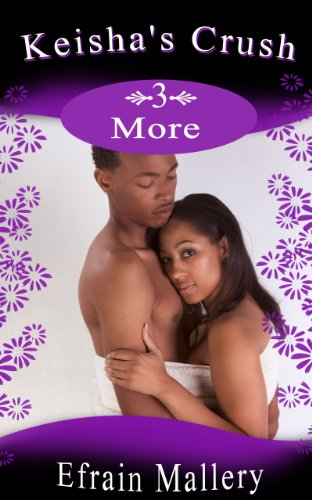 Men's Erotica: Keisha's Crush 3 – More