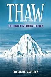 Thaw: Freedom from Frozen Feelings